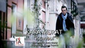 Kara Murat - İstanbul