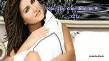 Sibel Can Kader Bağladı Bizi 2012 Yeni