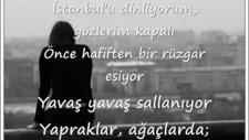İstanbulu Dinliyorum Gözlerim Kapalı