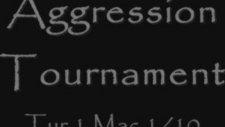 Aggression Tournament 1