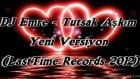 Dj Emre - Tutsak Aşkım - Yeni Versiyon (Lasttime Records 2012)