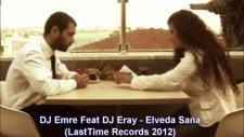 Dj emre feat dj eray elveda sana (2012)