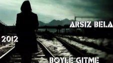 Arsız Bela Böyle Gitme 2012