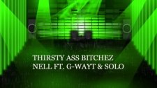 Thirsty ass bitches by nell g-wayt  solo