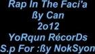 Rap İn The Faci'a-Ycan