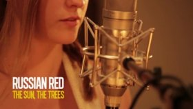 Russian Red - The Sun The Trees