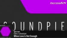 Chris Schweizer - When Love Is Not Enough Original Mix