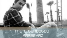 Mete  Gündoğdu -Karbeyaz