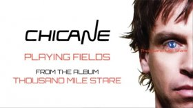Chicane - Playing Fields