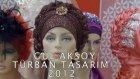 Gül Aksoy Türban Tasarım 2012 Türban Modelleri
