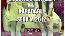 Mcboys60 (Ali Çam) - Karadagli - Seda'm 2012