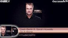 Dash Berlin Ft Sarah Howells - Go It Alone Musicislife Official