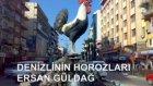 Denizlinin Horozları_ersan Güldağ