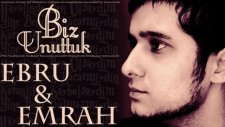 Ebru  Emrah Biz Unuttuk 'yeni Şarkı 2012'