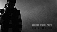 Gürkandemir - Eskiye Dönelim (2012)
