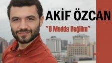 Akif Özcan O Modda Değilim (2012)