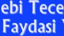 Nebi Tecelli Ne Faydasi Var