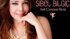 Sibel Bilgiç ''Aşk Çarpsın Beni''   '' Aşk Çarpsın Beni(2012 Yeni Albüm)''