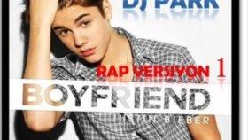 Dj Park - Ft. Justin Bieber - Boyfriend