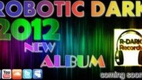 Robotic Dark - Hyperactive (Teaser)  New Album Song