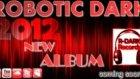 Robotic Dark - My Hit Music (Teaser)  New Album Song
