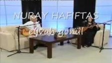 Nuray Hafiftaş - Eyvah Gönül