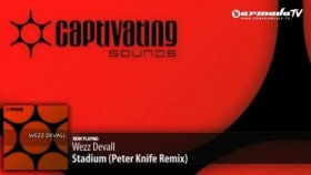Wezz Devall - Stadium Peter Knife Remix