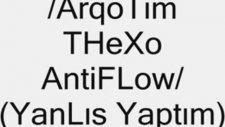 Arqotim - Thexo - Antiflow / Yanlıs Yaptım