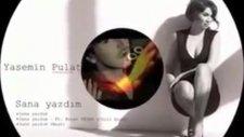 Yasemin Pulat Ft. Burak Yeter - Sana Yazdım (Remix)