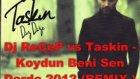 Dj ReCeP vs Taskin - Koydun Beni Sen Derde 2012 (REMIX )