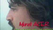 Deymen benim gamlı yaslı gönlüme (Murat ACER)