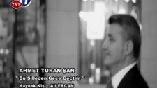 Şu Silleden Gece Geçtim (Ahmet Turan Şan)