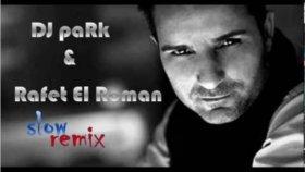 Dj Park - Ft. Rafet El Roman - Senden Sonra