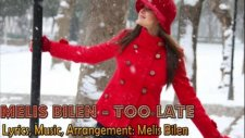 Melis Bilen - Too Late
