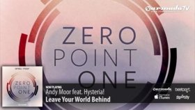 Andy Moor Feat Hysteria! -  Leave Your World Behind Zero Point One Album Preview
