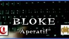 Bloke - Aperatif Rap (HD) rapmusictr