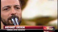 Mehmet Erdem - Herkes Aynı Hayatta ( Canlı Performans )