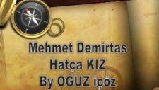 Mehmet Demirtaş Hatça Kız 2012