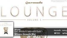 Cerf Mitiska  Jaren With Rank 1 - Witness Acoustic Mix Armada Lounge Vol 5