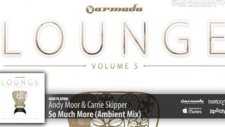 Andy Moor  Carrie Skipper - So Much More Ambient Mix Armada Lounge Vol 5