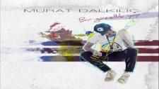 Murat Dalkılıç Bir Hayli / (2012) Full Albüm