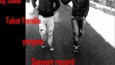 Familia Tokat Dj Sado Yargısız Şenyurt Record