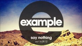 Example - Say Nothing (2012) New Song