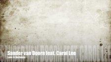 Sander Van Doorn Feat Carol Lee - Love İs Darkness (Radio Edit)