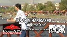 İbrahim Harikases Ağlama Yar