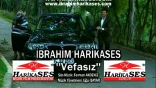 İbrahim Harikases Vefasız 2011