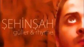 Şehinşah - Güller Rhyme