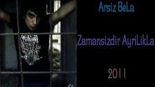Arsız Bela Zamansızdır Ayrılıklar 2011 (Macro Beatz)