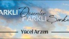Yücel Arzen - Farklı Desenler (ft.Selen Bağcı)