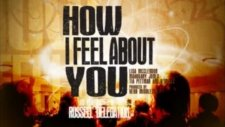 Russell Delegation - How I Feel About You